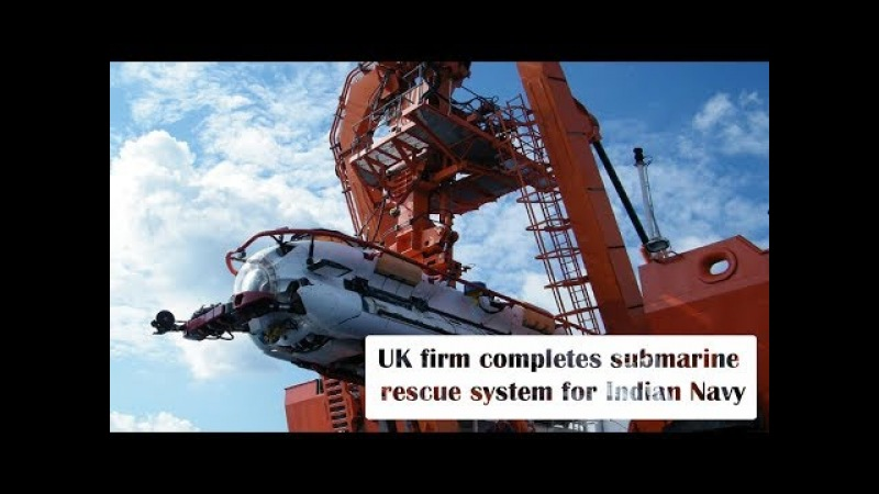 UK firm completes submarine rescue system for Indian Navy