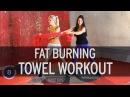 Fat Burning Towel Workout