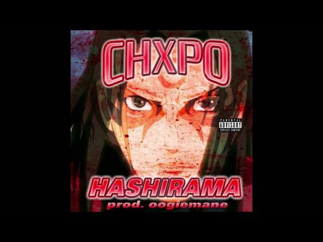 CHXPO HASHIRAMA Prod by OOGIEMANE