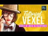 [ Photoshop Tutorial ] Vector Vexel Potrait - Part 6 ACC & CLOTHES