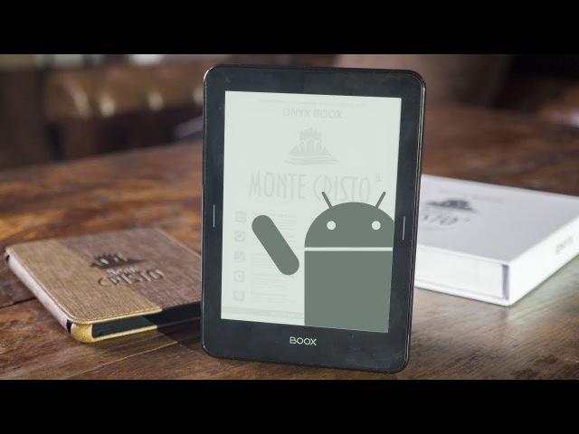 Электронный Ридер на Android, в Чем прикол? Обзор Onyx Boox Monte Cristo 3