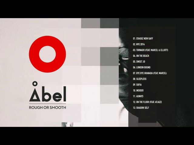 Abel - Rough Or Smooth (Official Album DJ Mix by Abel)