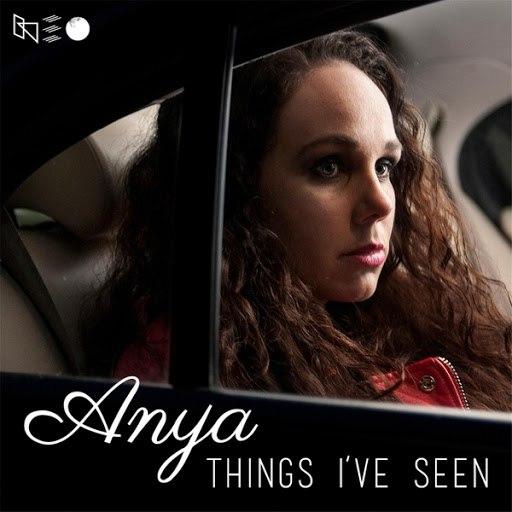 Anya альбом Things I've Seen