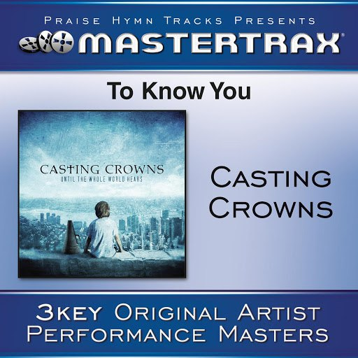 Casting Crowns альбом To Know You