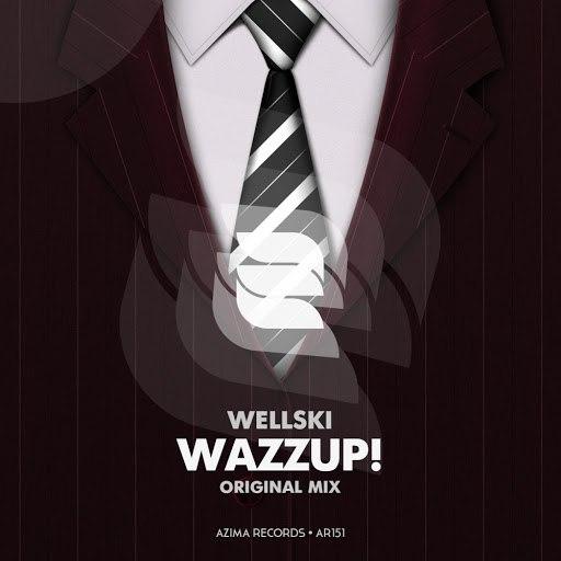 Wellski альбом Wazzup!