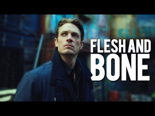 FLESH AND BONE. [ALTERED CARBON]