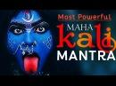 Most Powerful kali Beej Mantra Kali Stotras Kali Mantra Chanting kali mula mantra