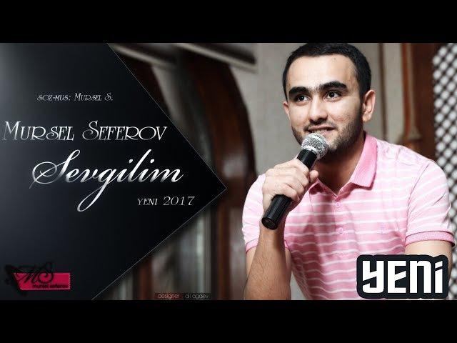Mursel Seferov Sevgilim 2017 Yeni