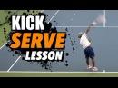 KICK SERVE Tennis Lesson: Technique for ACCURACY SPIN