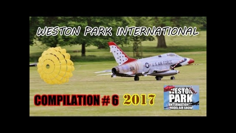 WESTON PARK INTERNATIONAL RC FLIGHTLINE COMPILATION 6 - GIANT SCALE MODELS - 2017