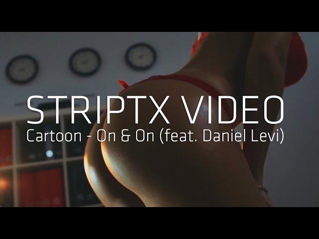 Cartoon - On On (feat. Daniel Levi) (StriptXVideo) enjoystriptx