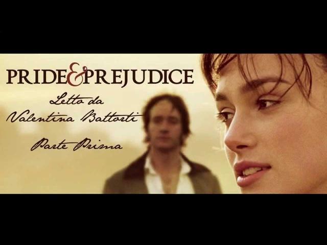 AUDIOBOOK ITALIANO - ORGOGLIO E PREGIUDIZIO parte 1 - letto da VALENTINA BATTORTI