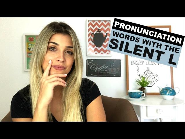 Silent L Words   Pronunciation   Eng
