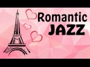 Romantic Jazz - Relaxing Instrumental Music - Music to Study,Relax,Work