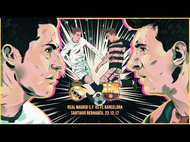 Real Madrid C.F. vs FC Barcelona - El Clasico Promo Movie -17/18 (HD)