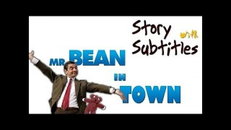 Learn English Through Story - Mr.Bean In Town - Elementary - Audiobook with Subtitles