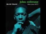 John Coltrane &amp Lee Morgan - 1957 - Blue Train - 06 Blue Train (alt. take 1)