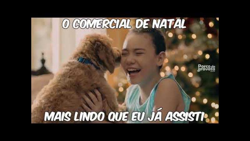 O COMERCIAL DE NATAL MAIS LINDO