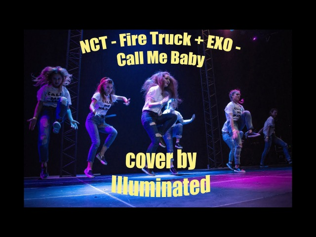 Illuminated | Dance cover | NCT - Fire Truck EXO - Call Me Baby