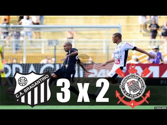 Bragantino 3 x 2 Corinthians ~ Gols da Partida ~ Paulistão 2018