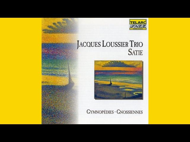 JACQUES LOUSSIER TRIO Erik Satie Gymnopédies - Gnossiennes (1998) (FULL ALBUM)