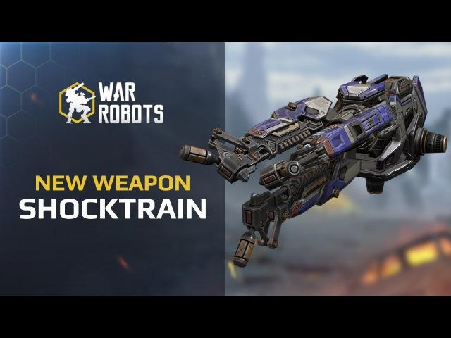 War Robots: new weapon Shocktrain