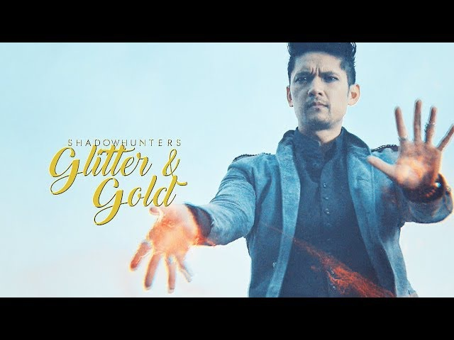 Shadowhunters ➰ Glitter and Gold
