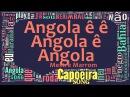 Angola ê ê, Angola ê, Angola , Mestre Marrom - Capoeira Song