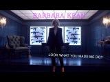 Barbara Kean - Look What You Made Me Do