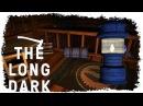 The Long Dark Прохождение\Выживание 1 ● Человек VS Смерть ● Администрация турбазы и оз