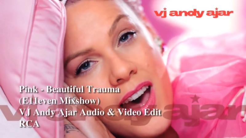 P!nk - Beautiful Trauma (E11even Mixshow Edit)