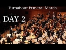 Turnabout Funeral March Day 2 Part 1