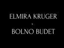 Elmira Kruger x Bolno Budet