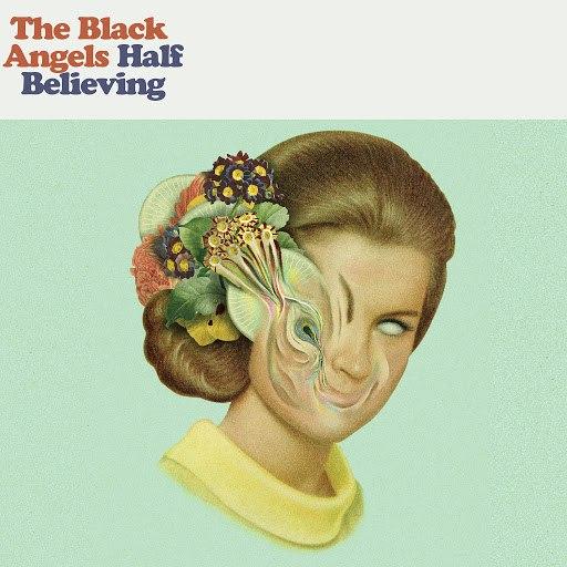 The Black Angels альбом Half Believing