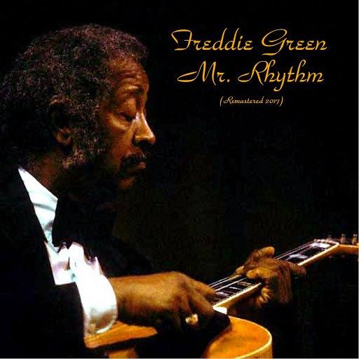 Freddie Green альбом Mr. Rhythm (feat. Nat Pierce / Al Cohn) [Remastered 2017]