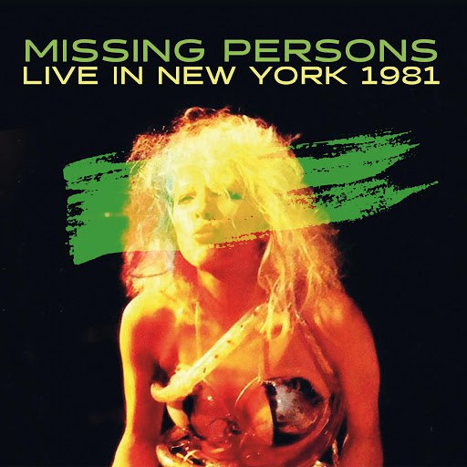 Missing Persons альбом Live in New York 1981