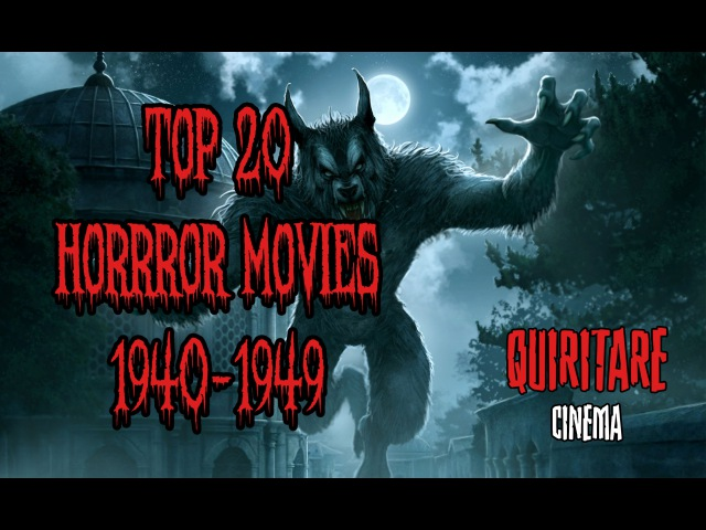 Top 20 Horror Movies - (1940-1949)