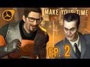 [SFM] Make Your Time - Episode 2: Anomalous Job (Half-Life/Black Mesa Machinima Series)