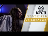 EA SPORTS UFC 3  Knockout Mode Trailer ft. Snoop Dogg