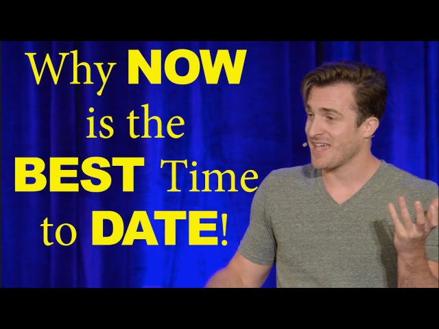 Why NOW is the Best Time in History to Date (Matthew Hussey, Get The Guy)