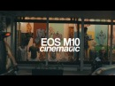 CANON EOS M10 Cinematic