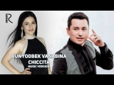 Bunyodbek Saidov va Sabina - Chiccita Бунёдбек Саидов ва Сабина - Чиккита (music version)