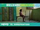 Melendi, Carlos Vives - El Arrepentido (Audio)