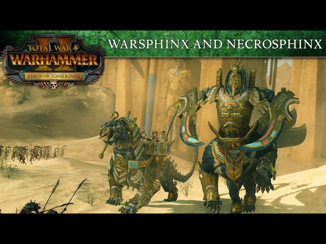 Total War: WARHAMMER 2 - Tomb Kings Introducing... Sphinxes
