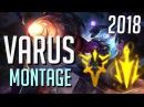 Varus Montage 1 - Best Varus Plays 2018 Pre-Season - League Of Legends / LOLPlayVN