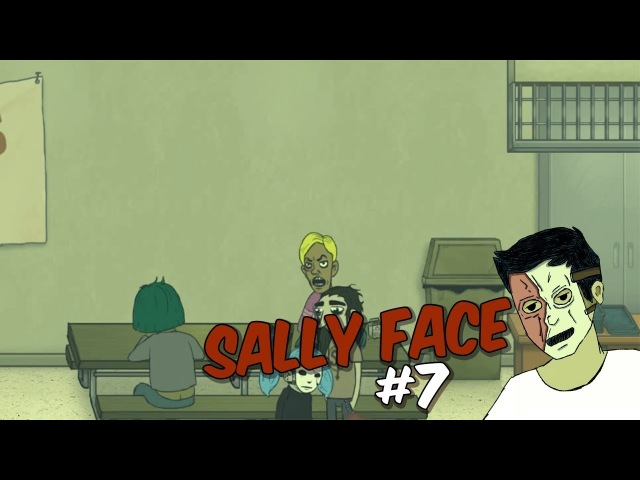 Sally Face(Салли Кромсали) - ЗАГАДКИ ШКОЛЫ 7
