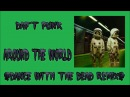 Daft Punk - Around the World (Dance with the Dead remix)