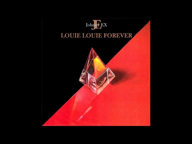 Johnny EX - Louie, Louie Forever (Single Version)