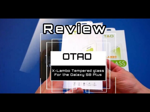 Samsung Galaxy S8 Tempered Glass Protector Review | Fulljion's OTAO