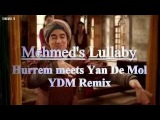 Hurrem meets Yan De Mol - Mehmed's lullaby Luli (YDM Remix)